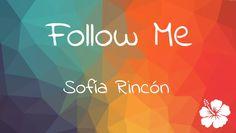 Follow me sofía rincón