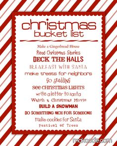 christmas bucket list (now wouldnt it be awesome to print one of these each yr & mark them off as you go, take pictures of course & keep the list & pictures as keep sakes)