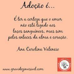 Adoção é....Emoticon heart Frase #8 - Ana Carolina Valencio Campanha Dia das Mães: Adoção é… – blog Gravidez Invisível http://gravidezinvisivel.com/campanha-dia-das-maes-adocao/ #adoçãoé #adocaoe #adoção #adocao #gravidezinvisivel