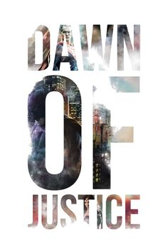 Dawn of Justice - POSTER by MrSteiners on @DeviantArt