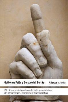 Diccionario de términos de arte y elementos de arqueología, heráldica y numismática, 2015 http://absysnetweb.bbtk.ull.es/cgi-bin/abnetopac01?TITN=551489