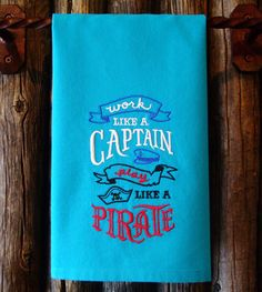 YES! Work Like A Captain, Play Like A Pirate!