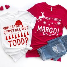 Why is The Carpet All Wet Todd, I don't Know Margo T- Shirt, Matching Christmas, Couple Shirt, National Lampoon Christmas Vacation, Gift \ BELLA CANVAS ORIGINAL DESIGNED CHRISTMAS T-SHIRT Christmas Couple, Christmas Vacation, Christmas Pictures, Christmas Christmas, Christmas Cookies, Couple Shirts, Mom Shirts, Funny Shirts, Screenprinting