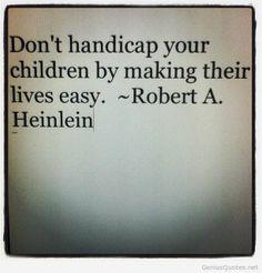 Dont handicap your children quotes