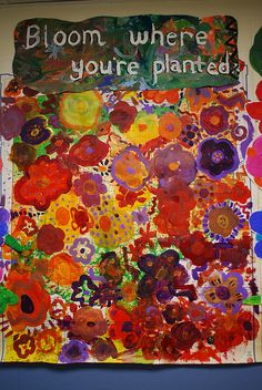 Bloom where you are planted collaborative mural
