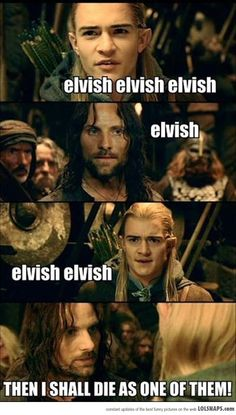 "lord of the rings funny | I bet Legolas is thinking,""there was a reason we were using Elvish!!!"""