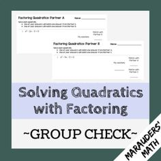FREE Factoring Quadratics Partner Activity.  In this activity, students solve quadratics by factoring. Students work in groups of 2-4.  Each student has a different set of 8 quadratics to factor, but each of their answers will match one of the answers from another student.  For example, the roots for Student B will match one root from Student A and one root from Student C.