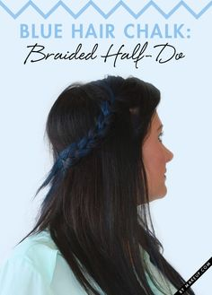 How to do blue hair chalk. Complete this streak of blue with a braided half-do. We used Blue Ocean Cruise by L'Oréal Professionnel. Flaunt this pretty feminine look on a night out with your friends!
