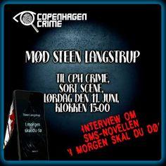 Mød mig til Copenhagen Crime, lørdag den 11. juni.  http://copenhagencrime.dk/event/sms-krimien-morgen-skal-du-doe/