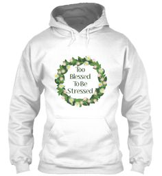 This extensive collection for women includes tees, tanks, hoodies, a canvas tote, and coffee mugs.  Lots of color options also!  Makes a great gift for a friend, or yourself!  Also is a great reminder to focus on how we are blessed and not on our stresses.