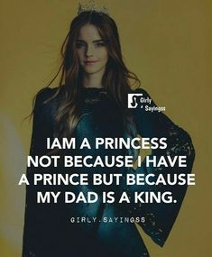 Its true, i don't need a prince to became a queen bcoz my dad is a king. Love My Parents Quotes, Mom And Dad Quotes, Daughter Love Quotes, Crazy Girl Quotes, Father Quotes, Daddy Daughter, Classy Quotes, Girly Quotes, True Quotes