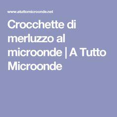 Crocchette di merluzzo al microonde   A Tutto Microonde