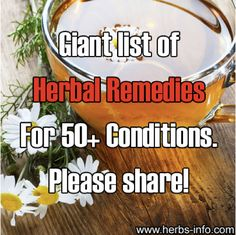 Giant List Of Natural Herbal Remedies For 50+ Conditions...http://improvedaging.com/giant-list-of-natural-herbal-remedies-for-50-conditions/