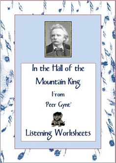 'In the Hall of the Mountain King' from 'Peer Gynt'Listening activity for music classesPage 1 and 2 contain background information on the...