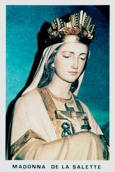 Madonna de la SaletteAn Italian holy card of Our Lady of La Salette. Religious Pictures, Jesus Pictures, Blessed Mother Mary, Blessed Virgin Mary, Catholic Art, Catholic Saints, Hail Holy Queen, La Salette, La Madone