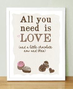 All You Need Is Love and Chocolate 8 x 10 by UUPP on Etsy