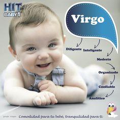 """""""Ordenado, modesto y detallista, infatigable, organizado y práctico, diligente, muy confiable, analítico, inteligente y poco pretencioso, son las cualidades que adornarán a tu bebé Virgo que desde muy pequeño demostrará su gran meticulosidad al hacer las cosas. #virgo #zodiaco #bebés #niños #niñas #signo http://bloghitbabyone.com/2015/03/13/el-bebe-virgo-es/"""