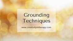 "Grounding techniques help someone to come back into their body and the present moment when they are feeling overwhelmed with distress. I recently heard it described as helping your brain get ""back online"" after it's been overwhelmed. When clients have trauma memories, have panic attacks, or feel overcome by strong emotions, I find that grounding …"