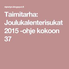 Taimitarha: Joulukalenterisukat 2015 -ohje kokoon 37