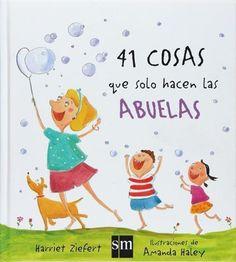 """41 cosas que solo hacen las abuelas"" - Harriet Zifiert (SM)"