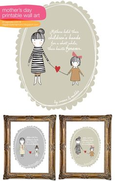 Mother's Day Printable - Mothers hold their children's hands for a short while, their hearts forever.