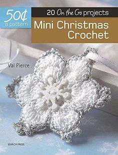Mini Christmas Crochet: 20 On-the-Go projects (50 Cents a Pattern)