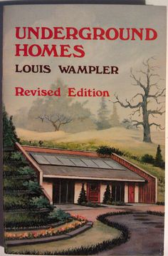 "Underground Homes by Louis Wampler http://www.alibris.com/stores/globalbooksearchandsales/search?mtype=&searchtype=title&searchquery=underground 5 1/2 x 8 1/2"", filled with line drawings. 128 pages."