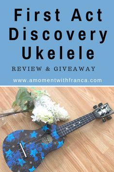 First Act Discovery Ukelele Review & Giveaway • A Moment With Franca Parenting Quotes, Parenting Advice, Becoming Mom, Happy Mom, Discovery, Activities For Kids, Giveaway, About Me Blog, In This Moment