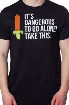 Dangerous To Go Alone Zelda T-Shirt: Video Game Zelda Shirts - Geeky Shirts - Ideas of Geeky Shirts - Dangerous To Go Alone Zelda T-Shirt: Video Game Zelda Shirts Starwars, 80s Video Games, Retro Videos, Geek Games, Link Zelda, Legend Of Zelda, Cool Shirts, Cool Outfits, Shirt Designs