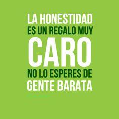 """""""La #Honestidad es un regalo muy caro, no lo esperes de gente #Barata"""". #Citas…"""
