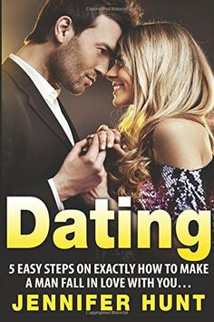 DATING: 5 Easy Steps on EXACTLY How to Make a Man Fall in Love With You... (Dating, Dating Advice for Women Book 1) (Volume 1) by Jennifer Hunt http://www.amazon.com/dp/1523386991/ref=cm_sw_r_pi_dp_p3a8wb0J00SSK