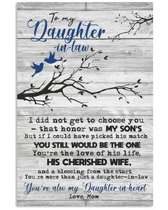 Shop for unique Daughter-In-Law apparel and homegoods on AllOverLove. Find the perfect Daughter-In-Law t-shirts, mugs, posters, phone cases, and more. Mother Quotes, Mom Quotes, Sign Quotes, Family Quotes, Happy Quotes, Qoutes, Daughter In Law Quotes, Daughter In Law Gifts, To My Daughter