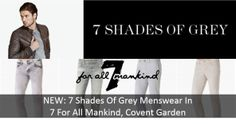 NEW: Menswear In 7 For All Mankind, Covent Garden!