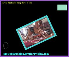 Carved Wooden Rocking Horse Plans 135526 - Woodworking Plans and Projects!