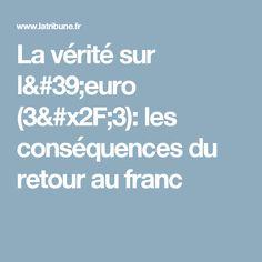 La vérité sur l'euro (3/3): les conséquences du retour au franc