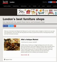 Online: Time Out - Alfies is included in Time Out's 'London's Best Furniture Shops'. http://www.timeout.com/london/shopping/londons-best-furniture-shops-1