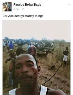 """Accident Victim Takes Selfie Posts On Facebook   . I don't know what social media has turned out world into.. """"Accident Things"""". People can be funny at times.  Social"""
