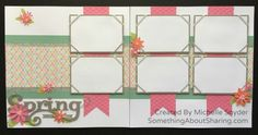 Click here for spring scrapbook layouts. Fresh spring colors with CTMH Lollydoodle Paper Pack and CTMH Cricut accessories.  #SomethingAboutSharing  #springscrapbooking #CTMH