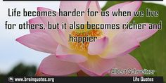 Life becomes harder for us when we live for others but it also becomes richer  Life becomes harder for us when we live for others but it also becomes richer and happier  For more #brainquotes http://ift.tt/28SuTT3  The post Life becomes harder for us when we live for others but it also becomes richer appeared first on Brain Quotes.  http://ift.tt/2fnHRLQ
