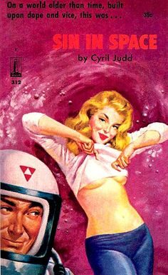 Sin in Space. Cyril Judd was the pseudonym of C.M. Kornbluth and Judith Merrill.