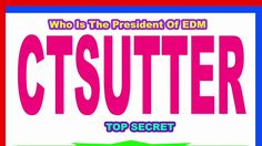 Liked on YouTube: Who Is The President of EDM  Top Secret