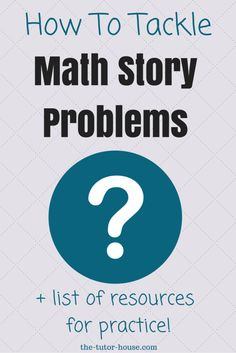 How To Tackle Math Story Problems