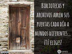 Bibliotecas y archivos abren sus puertas cada día a mundos diferentes... ¡Tú eliges!