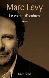 Marc Levy - Livres - Le voleur d'ombres Marc Lévy, Roman, Lectures, Reading, Fictional Characters, Films, Blog, Souvenir, Mother Son Relationship