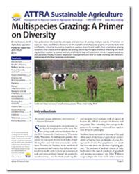 Hot off the press! ATTRA's new Multispecies Grazing: A Primer on Diversity offers a  find a discourse on the benefits of multispecies grazing on productivity and profitability, including its positive impacts on pasture diversity and health.