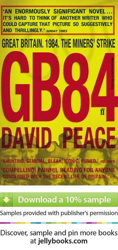 'GB84' by David Peace - Download a free ebook sample and give it a try! Don't forget to share it, too.