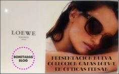 Post. Loewe. http://bonitadas.blogspot.com.es/2014/07/presentacion-nueva-coleccion-loewe-en-opticas-fersan.html