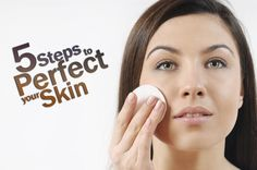 Follow these 5 steps to perfect your skin