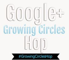 G+ Growing Circles Hop #61 Come grow your circles with us. Party includes some great tutorial about G+ written by Kim@2justByou! http://evpo.st/1Js9oBS