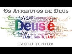 """Os Atributos de Deus - """"Não Conhecemos a Deus"""" (1) - Paulo Junior"""